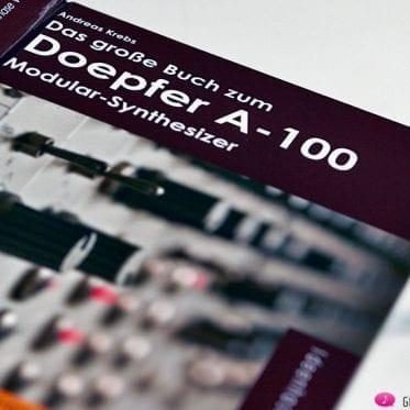 Das große Buch zum Doepfer A-100 Modular-Synthesizer