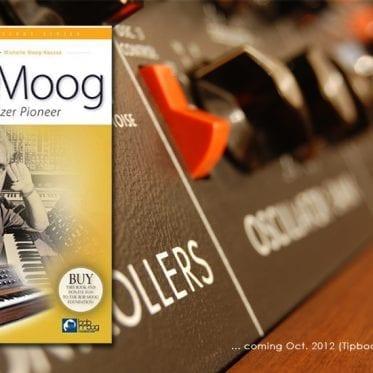 New Bob Moog Book Oct 2012